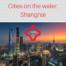 SHANGHAI the city on the sea
