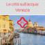 Venezia la città sospesa sull'acqua